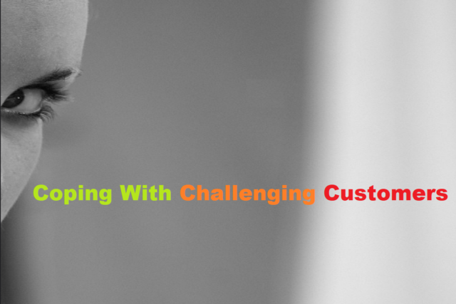 Coping With Challenging Customers