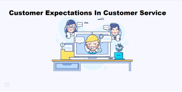 Customer Expectations In Customer Service