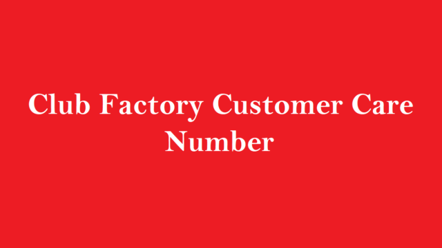Club Factory Customer Care Number