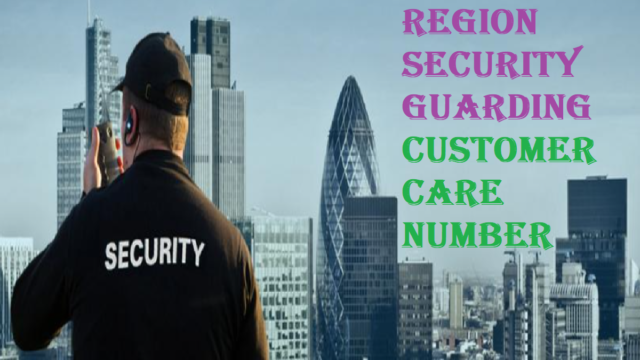 Region Security Guarding Customer Service Number