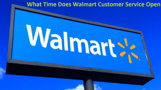 What Time Does Walmart Customer Service Open