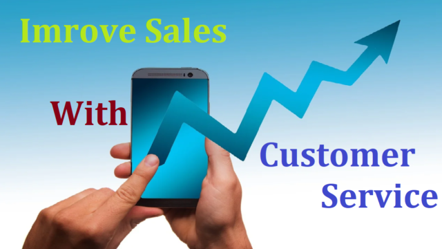Improve Sales With Customer Service